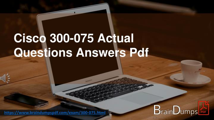 cisco 300 075 actual questions answers pdf n.