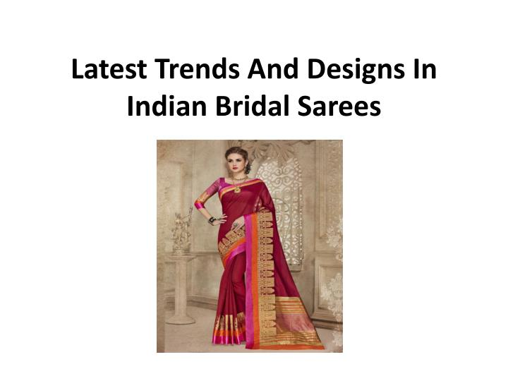 latest trends and designs in indian bridal sarees n.