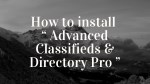 how to install advanced classifieds directory pro
