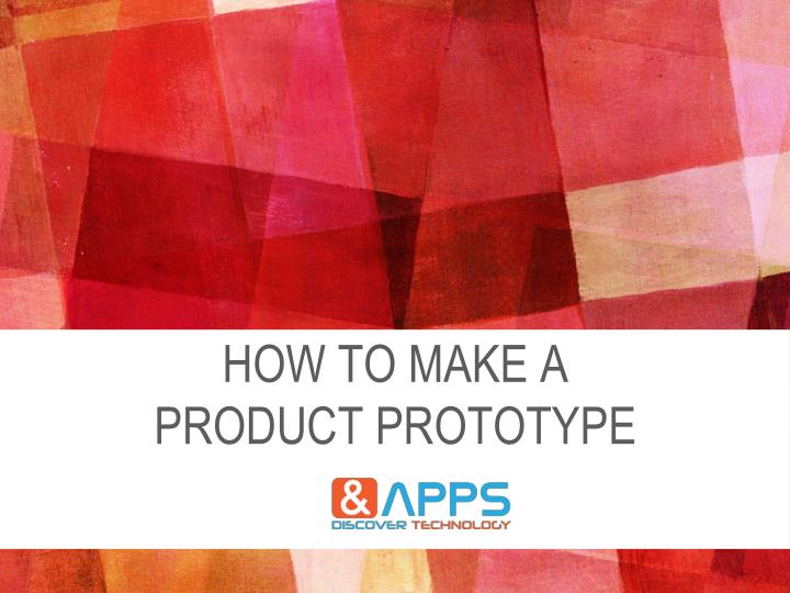 how to make a product prototype n.