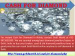 cash for diamond