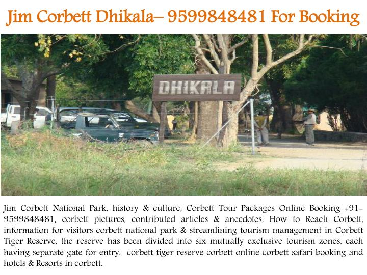 jim corbett dhikala 9599848481 for booking n.