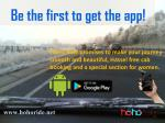 be the first to get the app