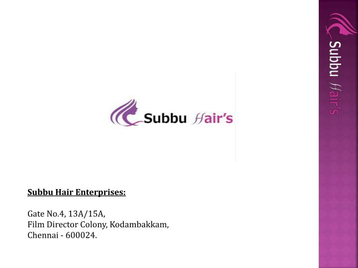 subbu hair enterprises gate no 4 13a 15a film n.
