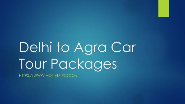 delhi to agra car tour packages n.