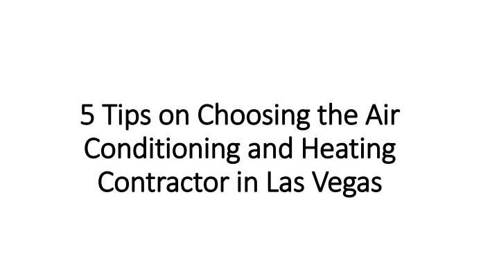 5 tips on choosing the air conditioning and heating contractor in las vegas n.