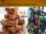 delicacies from saudi dates