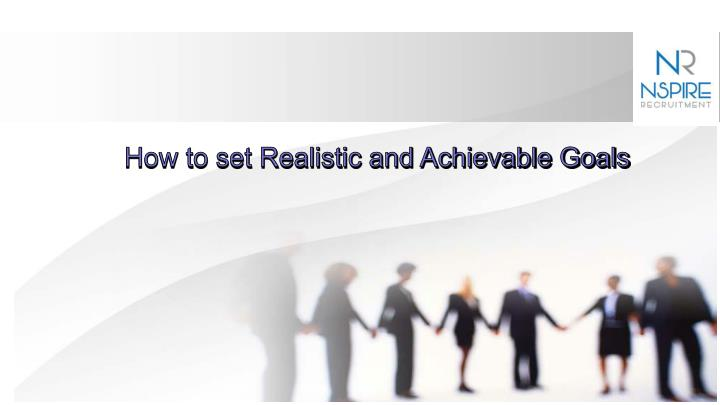how to set realistic and achievable goals n.