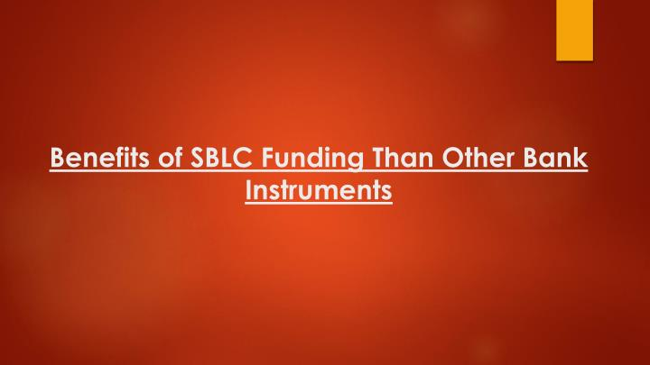 benefits of sblc funding than other bank instruments n.