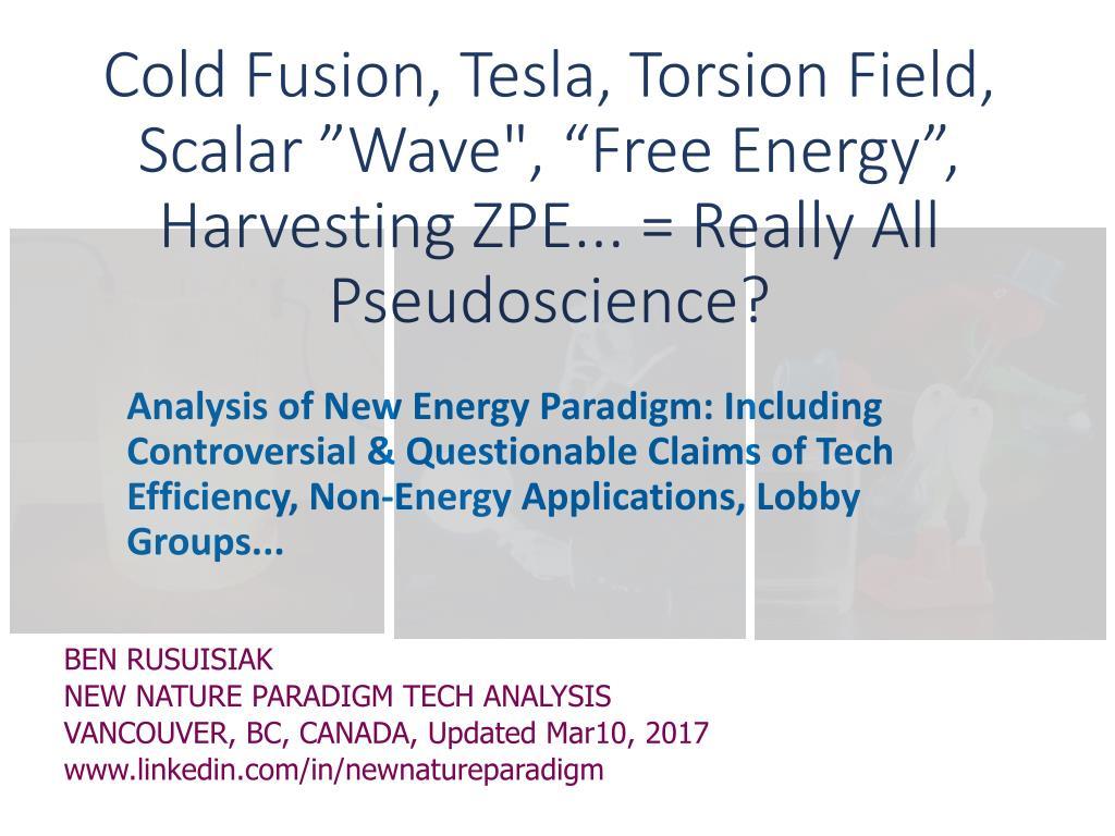 PPT - Cold fusion, Tesla, Scalar wave, Torsion field, \