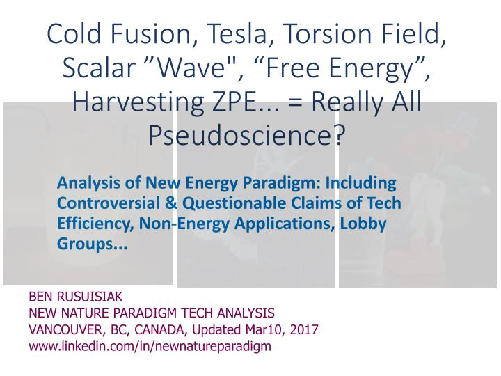 cold f usion tesla torsion f ield scalar wave free energy harvesting zpe really all pseudoscience n.