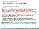free energy impact breaking power balance who loses 2