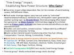 free energy impact establishing new power structure who gains