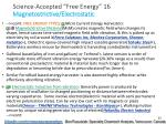 science accepted free energy 16 magnetostrictive electrostatic