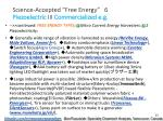 science accepted free energy 6 piezoelectric iii commercialized e g