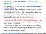 science accepted free energy microcurrent harvesting
