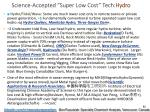science accepted super low cost tech hydro