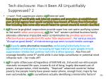 tech disclosure has it been all unjustifiably suppressed 2
