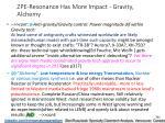 zpe resonance has more impact gravity alchemy