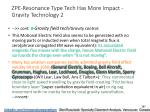 zpe resonance type tech has more impact gravity technology 2