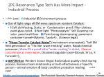 zpe resonance type tech has more impact industrial process