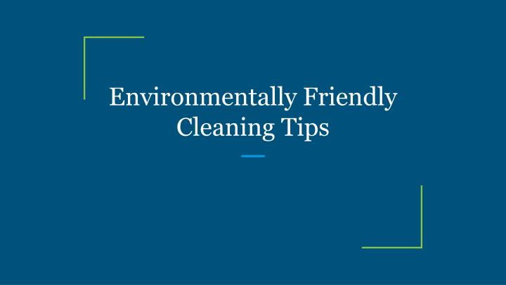 environmentally friendly cleaning tips n.