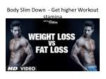 body slim down get higher workout stamina