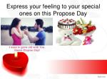 express your feeling to your special ones on this propose day