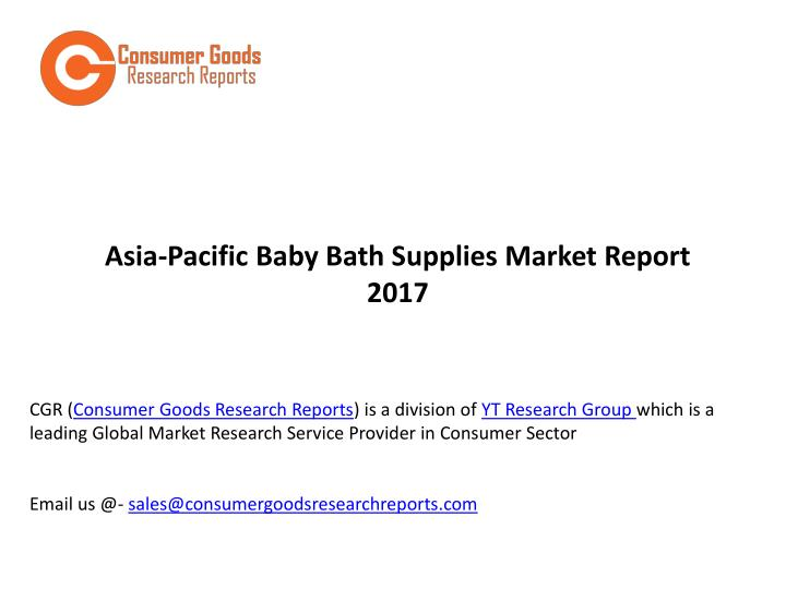 asia pacific baby bath supplies market report 2017 n.
