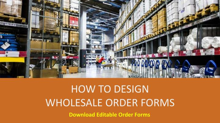 how to design wholesale order forms n.