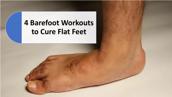 4 barefoot workouts to cure flat feet n.