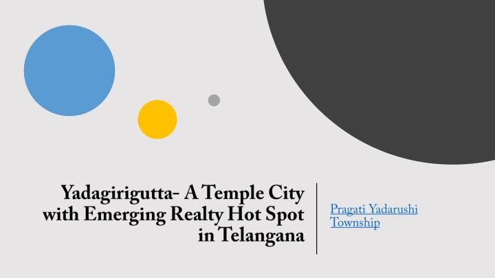 yadagirigutta a temple city with emerging realty hot spot in telangana n.