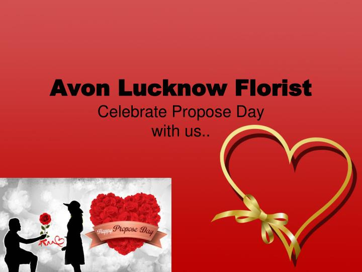 avon lucknow florist celebrate propose day with us n.