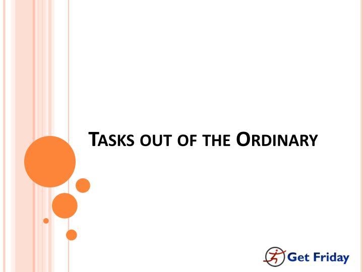 tasks out of the ordinary n.
