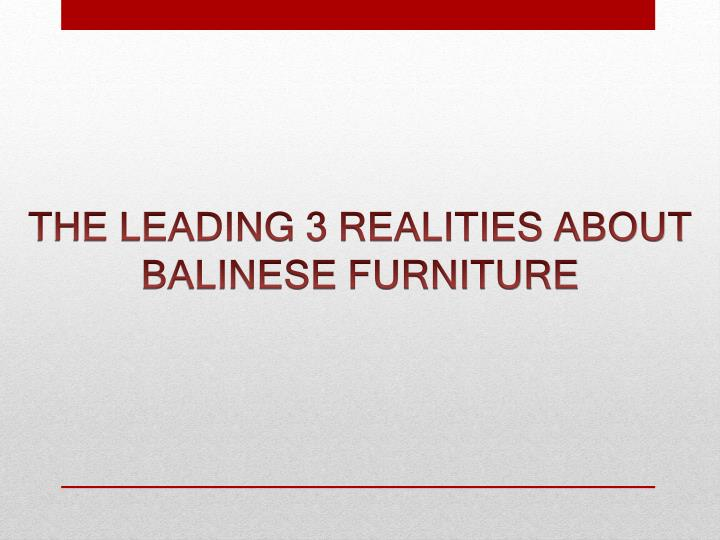 the leading 3 realities about balinese furniture n.