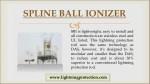 spline ball ionizer