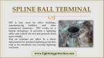 spline ball terminal