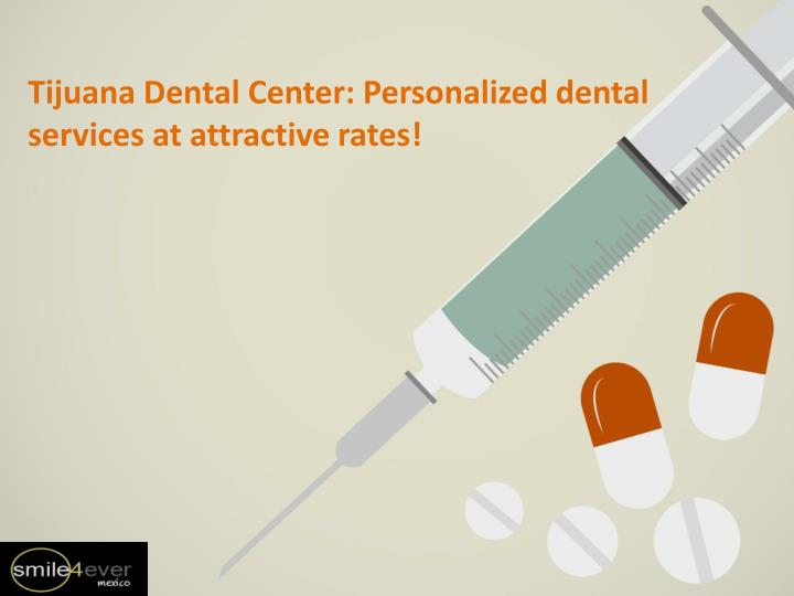 tijuana dental center personalized dental n.