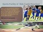 sports facility of kids castle preschool