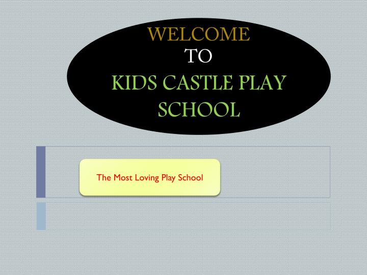 welcome to kids castle play school n.