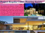project regalia colors housing society