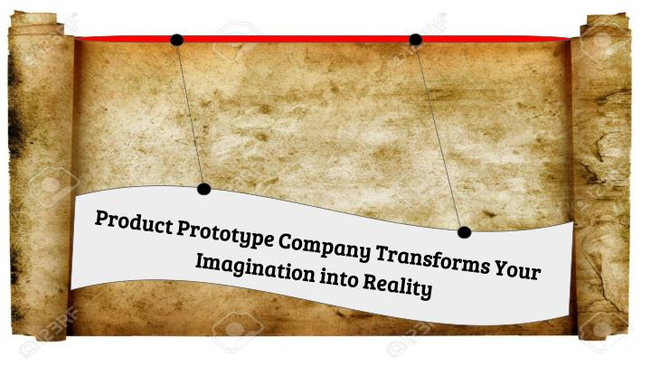 product prototype company transforms your n.