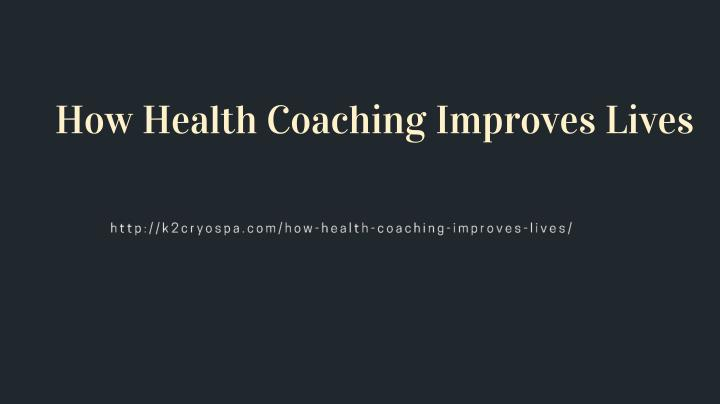 how health coaching improves lives n.