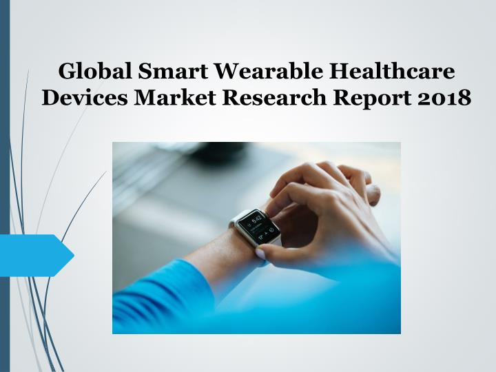 global smart wearable healthcare devices market n.