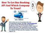 h ow to get bus booking api and which c ompany