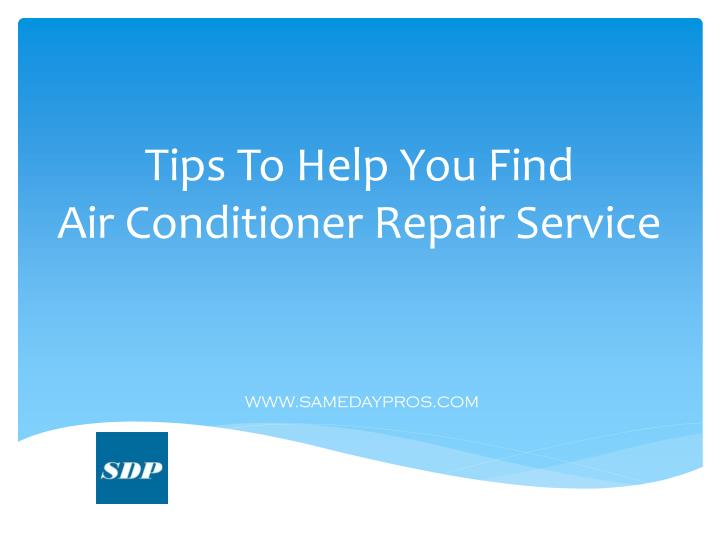 tips to help you find air conditioner repair service n.