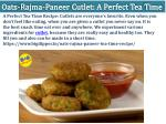 oats rajma paneer cutlet a perfect tea time