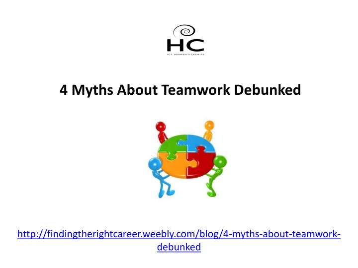http findingtherightcareer weebly com blog 4 myths about teamwork debunked n.