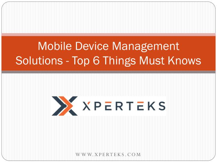 mobile device management solutions top 6 things must knows n.