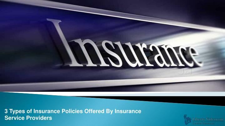 3 types of insurance policies offered n.